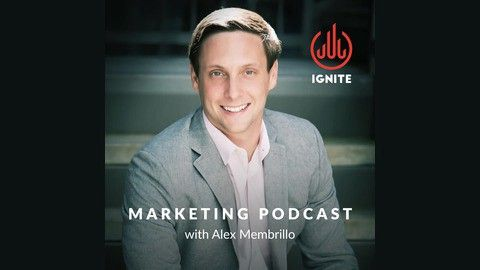 Ignite Marketing Podcast with Alex Membrillo